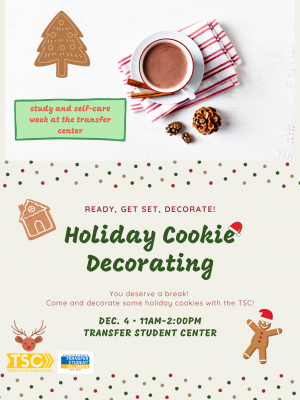 You deserve a break!  Come and decorate some holiday cookies with the TSC!